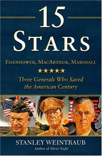 9780743275279: 15 Stars: Eisenhower, MacArthur, Marshall: Three Generals Who Saved the American Century