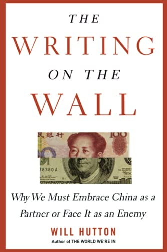 9780743275293: The Writing on the Wall: Why We Must Embrace China as a Partner or Face It as an Enemy
