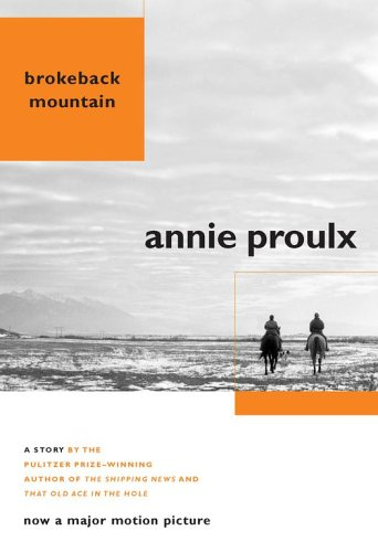 Brokeback Mountain: Now A Major Motion Picture: Proulx, Annie