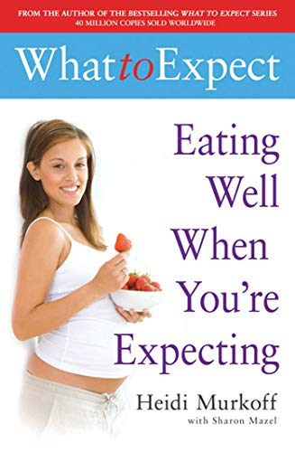 9780743275538: What to Expect: Eating Well When You're Expecting