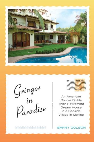 9780743276351: Gringos in Paradise: An American Couple Builds Their Retirement Dream House in a Seaside Village in Mexico