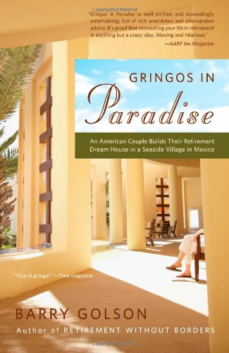 9780743276368: Gringos in Paradise: An American Couple Builds Their Retirement Dream House in a Seaside Village in Mexico