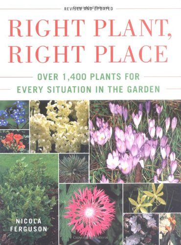 Right Plant, Right Place: Over 1400 Plants for Every Situation in the Garden (0743276507) by Nicola Ferguson