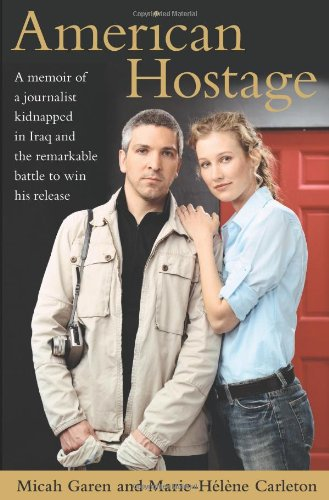 9780743276603: American Hostage: A Memoir of a Journalist Kidnapped in Iraq and the Remarkable Battle to Win His Release