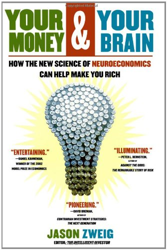 9780743276689: Your Money and Your Brain: How the New Science of Neuroeconomics Can Help Make You Rich