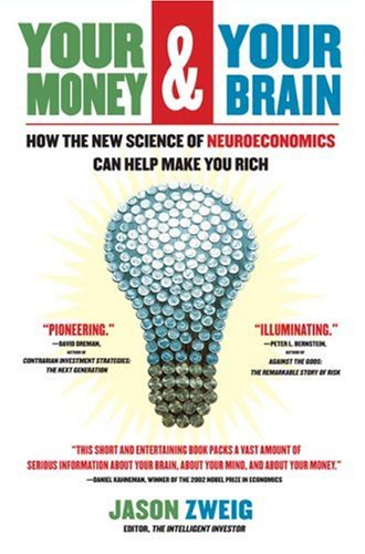 9780743276696: Your Money and Your Brain: How the New Science of Neuroeconomics Can Help Make You Rich