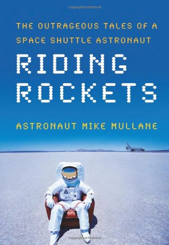 9780743276825: Riding Rockets: The Outrageous Tales of a Space Shuttle Astronaut
