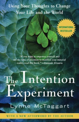 INTENTION EXPERIMENT: Using Your Thoughts To Change Your Life & The World (q)