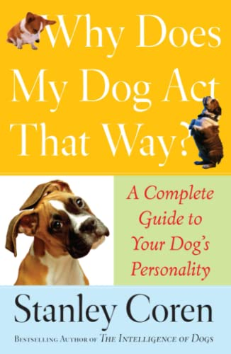 9780743277075: Why Does My Dog Act That Way?: A Complete Guide to Your Dog's Personality