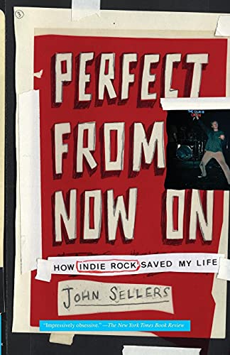 9780743277099: Perfect from Now On: How Indie Rock Saved My Life