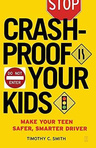 9780743277112: Crash-Proof Your Kids: Make Your Teen a Safer, Smarter Driver