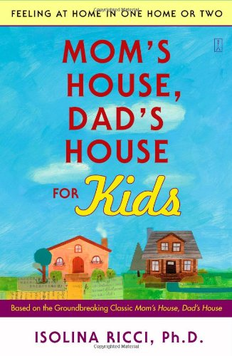 9780743277129: Mom's House, Dad's House for Kids: Feeling at Home in One Home or Two