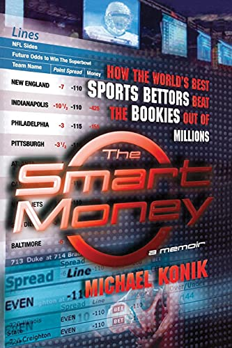 9780743277143: The Smart Money: How the World's Best Sports Bettors Beat the Bookies Out of Millions