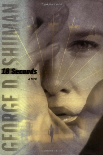 18 Seconds: A Novel: Shuman, George D.