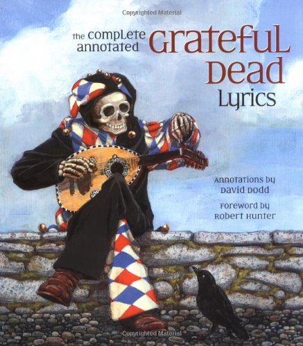 9780743277495: The Complete Annotated Grateful Dead Lyrics