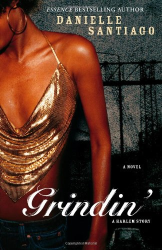 Grindin': A Novel: Santiago, Danielle