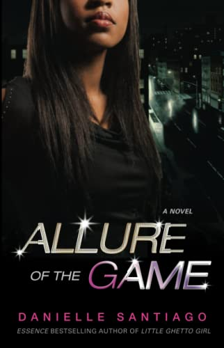 Allure of the Game: A Novel: Santiago, Danielle