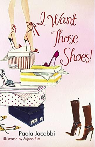 9780743277747: I Want Those Shoes!
