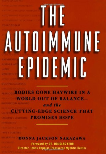 9780743277754: The Autoimmune Epidemic: Bodies Gone Haywire in a World Out of Balance--And the Cutting-Edge Science That Promises Hope