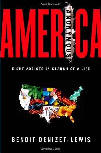 9780743277822: America Anonymous: Eight Addicts in Search of a Life