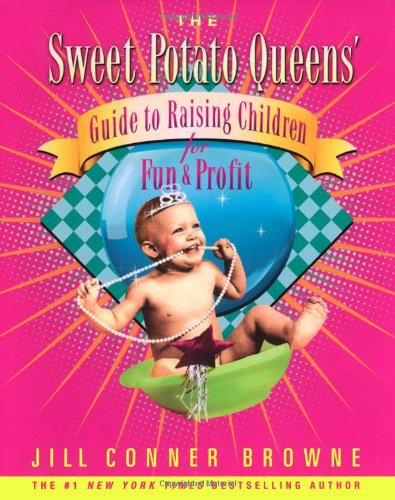9780743278362: The Sweet Potato Queens' Guide to Raising Children for Fun and Profit