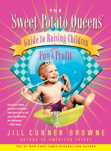 9780743278379: The Sweet Potato Queens' Guide to Raising Children for Fun and Profit