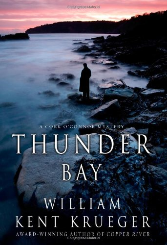 Thunder Bay: A Cork O'Connor Mystery (Cork O'Connor Mysteries): Krueger, William Kent