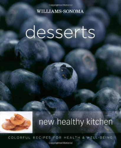 Williams-Sonoma New Healthy Kitchen: Desserts: Colorful Recipes: Langbein, Annabel