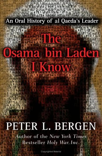 9780743278911: The Osama bin Laden I Know: An Oral History of al Qaeda's Leader