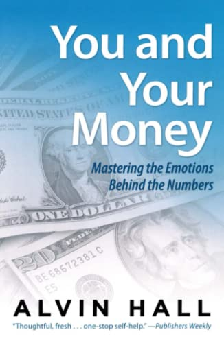 9780743279598: You and Your Money: Mastering the Emotions Behind the Numbers