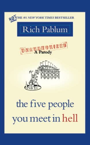 The Five People You Meet in Hell: An Unauthorized Parody: Rich Pablum