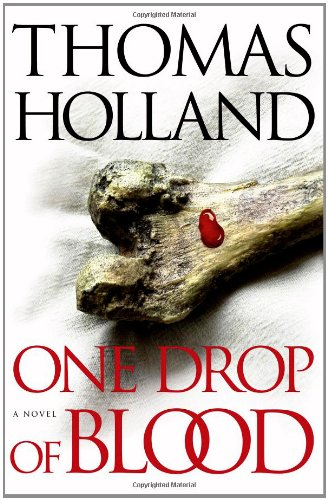 One Drop of Blood ***SIGNED & DATED***: Thomas Holland