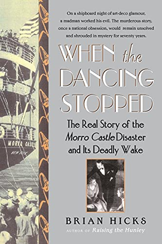 9780743280099: When the Dancing Stopped: The Real Story of the Morro Castle Disaster and Its Deadly Wake
