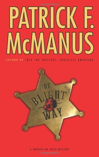 9780743280471: The Blight Way: A Sheriff Bo Tully Mystery