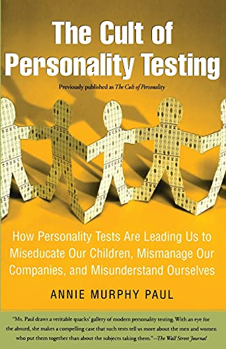 9780743280723: The Cult of Personality Testing: How Personality Tests Are Leading Us to Miseducate Our Children, Mismanage Our Companies, and Misunderstand Ourselves