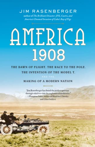 9780743280785: America, 1908: The Dawn of Flight, the Race to the Pole, the Invention of the Model T, and the Making of a Modern Nation