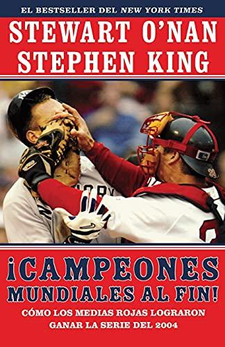 9780743280792: Campeones Mundiales Al Fin! (Faithful): Como Los Medias Rojas Lograron Ganar La Serie del 2004 (Two Diehard Boston Red Sox Fans Chronicle the Historic
