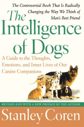 9780743280877: The Intelligence of Dogs: A Guide to the Thoughts, Emotions, and Inner Lives of Our Canine Companions