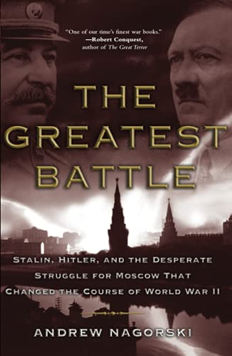 9780743281119: The Greatest Battle: Stalin, Hitler, and the Desperate Struggle for Moscow That Changed the Course of World War II