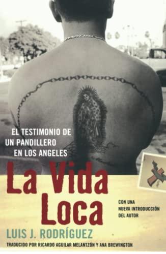 La Vida Loca: El Testimonio de un Pandillero en Los Angeles (Spanish Edition) (0743281551) by Luis J. Rodriguez