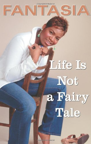 Life Is Not a Fairy Tale: Fantasia [Barrino].