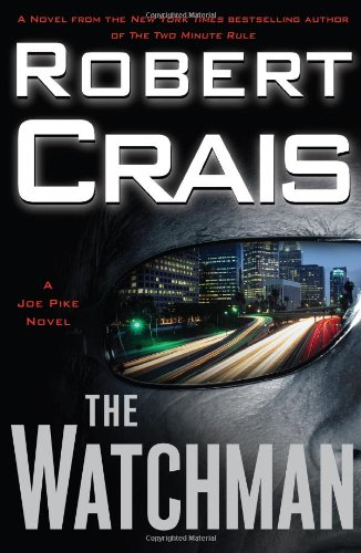 THE WATCHMAN : A Joe Pike Novel (SIGNED)
