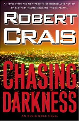 Chasing Darkness: An Elvis Cole Novel: Crais, Robert