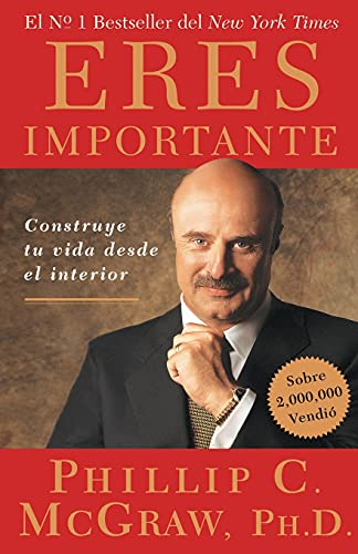 9780743282291: Eres Importante (Self Matters): Construye tu vida desde el interior (Creating Your Life from the Inside Out) (Spanish Edition)