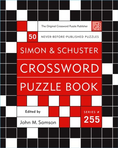 Simon and Schuster Crossword Puzzle Book #255: The Original Crossword Puzzle Publisher (Simon &...
