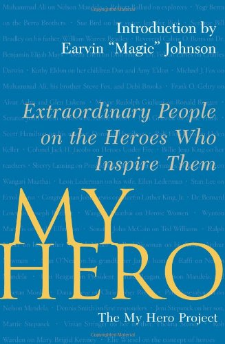 9780743283458: My Hero: Extraordinary People on the Heroes Who Inspire Them