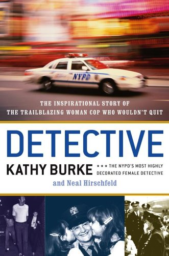 9780743283922: DETECTIVE: The Inspirational Story of the Trailblazing Woman Cop Who Wouldn't Quit