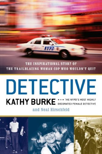 Detective: The Inspirational Story of the Trailblazing Woman Cop Who Wouldn't Quit: Kathy ...