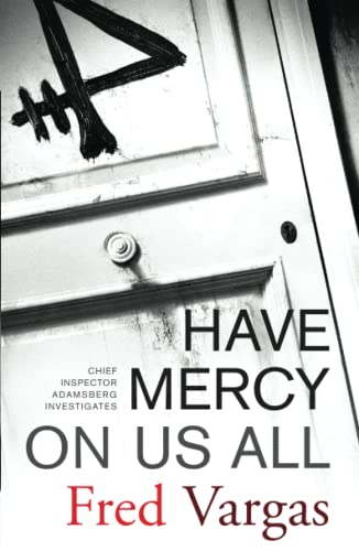 9780743284011: Have Mercy on Us All: A Novel (Chief Inspector Adamsberg Mysteries)