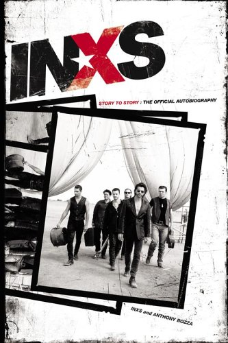 9780743284035: INXS: Story to Story: The Official Autobiography